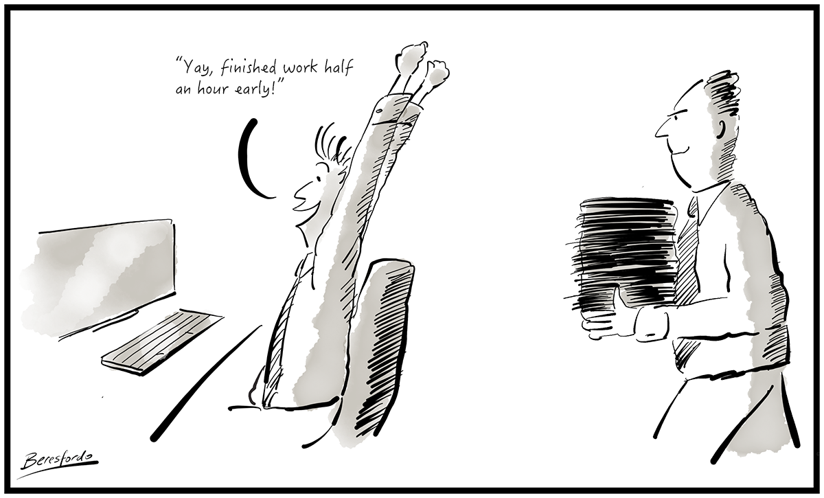 Cartoon - guy finishes early but his boss has other ideas