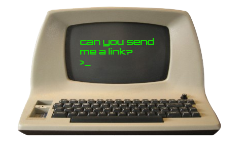 Old computer with Can you send me a link? on the screen