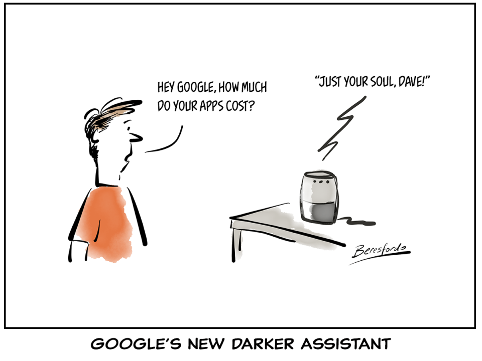 """Cartoon showing Google's new """"Darker"""" Assistant - """"Hey Google, how much do your Apps cost?"""" - """"just your should Dave!"""""""
